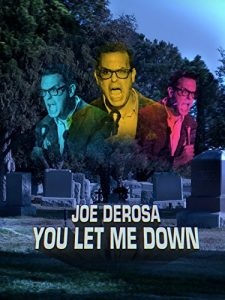 Joe.DeRosa.You.Let.Me.Down.2017.1080p.Amazon.WEB-DL.DD+2.0.H.264-QOQ ~ 3.7 GB