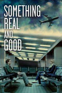 Something.Real.and.Good.2013.1080p.WEB-DL.DD5.1.H.264.CRO-DIAMOND ~ 2.5 GB