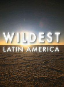 Wildest.Latin.America.2012.S01.720p.BluRay.DTS.x264-ALIEN ~ 13.3 GB