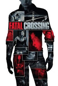 Fatal.Crossing.2018.1080p.AMZN.WEB-DL.DDP5.1.H.264-NTG ~ 3.9 GB