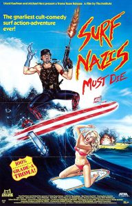 Surf.Nazis.Must.Die.1987.720p.BluRay.x264-SPOOKS ~ 4.4 GB