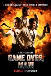 Game.Over.Man.2018.1080p.NF.WEBRip.DD5.1.x264-NTb ~ 7.2 GB