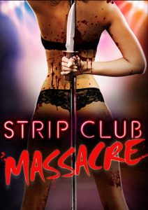 Strip.Club.Massacre.2017.1080p.AMZN.WEB-DL.DDP2.0.x264-ABM ~ 6.1 GB