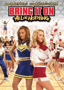 Bring.It.On.All.or.Nothing.2006.720p.BluRay.x264-HANDJOB ~ 4.1 GB