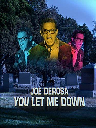 Joe Derosa You Let Me Down