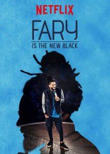 Fary.is.the.New.Black.2018.1080p.NF.WEB-DL.DD5.1.H.264-iKA ~ 2.3 GB