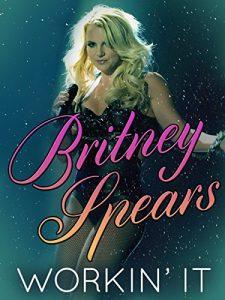 Britney.Spears.Workin.It.2014.720p.AMZN.WEB-DL.DDP2.0.H.264-NTG ~ 1.4 GB