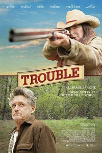 Trouble.2017.LiMiTED.720p.BluRay.x264-CADAVER ~ 4.4 GB