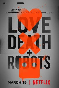 Love.Death.and.Robots.S01.720p.NF.WEB-DL.DDP5.1.x264-NTG ~ 4.7 GB