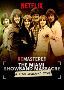 ReMastered.The.Miami.Showband.Massacre.2019.1080p.WEB-DL.DD5.1.H.264-LikeBear ~ 3.7 GB