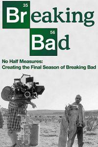 No.Half.Measures.Creating.the.Final.Season.of.Breaking.Bad.2013.1080p.BluRay.x264-HANDJOB – 10.4 GB