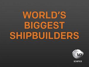 Worlds.Biggest.Shipbuilders.S01.720p.WEB.x264-UNDERBELLY – 6.2 GB