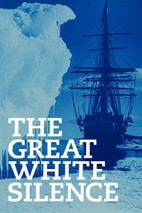 The.Great.White.Silence.1924.1080p.BluRay.REMUX.AVC.FLAC.2.0-EPSiLON – 17.6 GB
