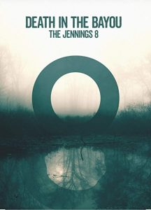 Death.in.the.Bayou.The.Jennings.8.S01.1080p.WEBRip.x264-UNDERBELLY – 5.7 GB