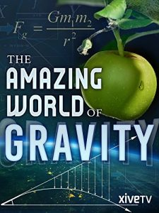 Gravity.and.Me.The.Force.That.Shapes.Our.Lives.2017.1080p.AMZN.WEB-DL.DDP2.0.H.264-KAIZEN – 5.6 GB