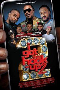 I.Got.the.Hook.Up.2.2019.1080p.BluRay.REMUX.AVC.DTS-HD.MA.5.1-EPSiLON – 18.4 GB