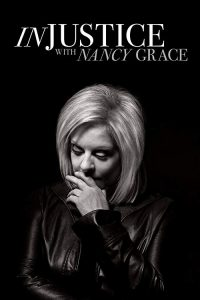Injustice.with.Nancy.Grace.S01.1080p.WEB-DL.AAC2.0.x264-BTN – 10.3 GB