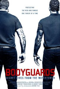 Bodyguards.Secret.Lives.from.the.Watchtower.2016.1080p.NF.WEBRip.DDP2.0..x264-QOQ – 4.2 GB