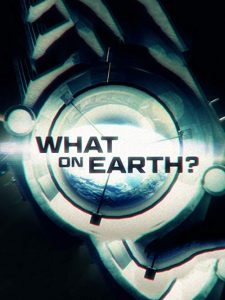 What.on.Earth.S01.720p.WEB-DL.AAC2.0.x264-BTN – 5.8 GB