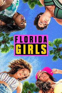 Florida.Girls.S01.720p.HULU.WEB-DL.AAC2.0.H.264-SPiRiT – 4.3 GB