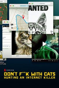 Dont.Fk.With.Cats.Hunting.An.Internet.Killer.S01.720p.NF.WEBRip.DDP5.1.x264-NTb – 7.4 GB