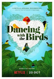 Dancing.with.the.Birds.2019.2160p.NF.WEBRip.DDP5.1.x265-TOMMY – 11.2 GB