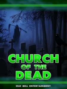 Church.Of.The.Dead.2019.1080p.AMZN.WEB-DL.DDP2.0.H.264-TEPES – 5.6 GB