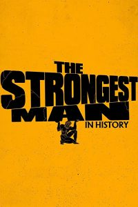 The.Strongest.Man.in.History.S01.1080p.HULU.WEB-DL.AAC2.0.H.264-SPiRiT – 12.0 GB