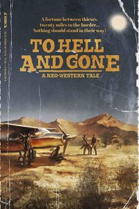 To.Hell.And.Gone.2019.1080p.WEB-DL.H264.AC3-EVO – 2.7 GB