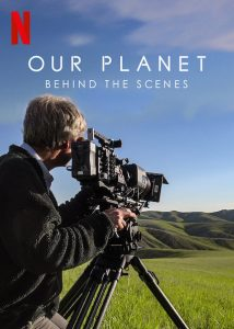 Our.Planet.Behind.the.Scenes.2019.2160p.WEB-DL.Atmos.DDP5.1.HDR.H.265 – 7.2 GB