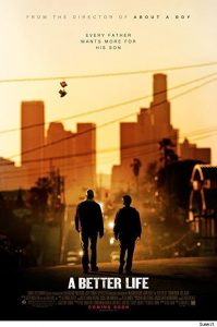 A.Better.Life.2011.BluRay.1080p.DTS-HD.MA.5.1.AVC.REMUX-FraMeSToR – 17.7 GB