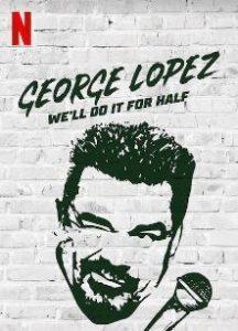 George.Lopez.Well.Do.It.for.Half.2020.1080p.WEB.H264-HUZZAH – 1.5 GB