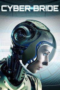 Cyber.Bride.2019.720p.AMZN.WEB-DL.DDP2.0.H.264-NTG – 1.5 GB
