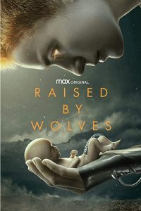 Raised.by.Wolves.S01.720p.HMAX.WEB-DL.DD5.1.H.264-NTG – 13.0 GB