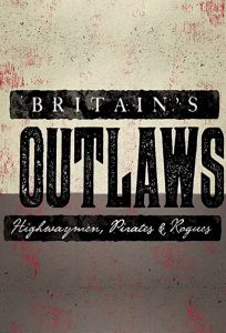 Britains.Outlaws.Highwaymen.Pirates.and.Rogues.S01.1080p.AMZN.WEB-DL.DD+2.0.H.264-JJ666 – 10.3 GB