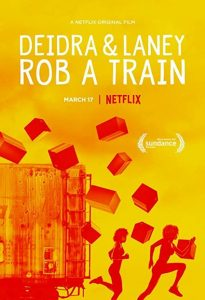 Deidra.&.Laney.Rob.a.Train.2017.2160p.Netflix.WEB-DL.DD5.1.HEVC-TrollUHD – 9.9 GB