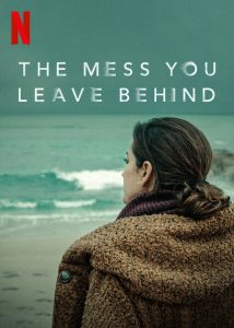 The.Mess.You.Leave.Behind.S01.2160p.NF.WEBRiP.DDP5.1.HDR.x265-182K – 28.9 GB