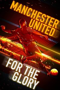 Manchester.United.For.the.Glory.2020.1080p.WEB-DL.DD+2.0.H.264-BIGDOC – 5.1 GB