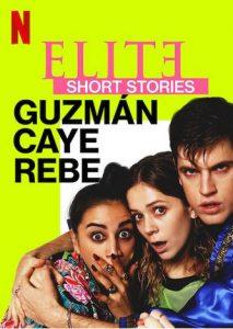 Elite.Short.Stories.Guzman.Caye.Rebe.S01.720p.NF.WEB-DL.DDP5.1.Atmos.H.264-NTb – 623.7 MB