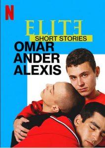 Elite.Short.Stories.Omar.Ander.Alexis.S01.720p.NF.WEB-DL.DDP5.1.Atmos.H.264-NTb – 589.5 MB