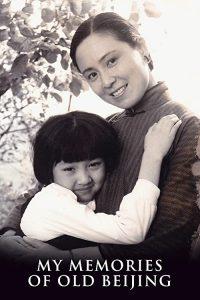 My.Memories.of.Old.Beijing.1983.WEB-DL.1080P.H264.AAC.Mandarin – 4.1 GB