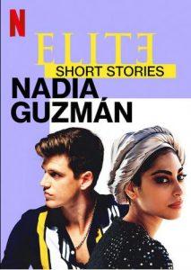 Elite.Short.Stories.Nadia.Guzman.S01.1080p.NF.WEB-DL.DDP5.1.Atmos.H.264-NTb – 821.4 MB