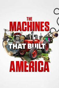 The.Machines.That.Built.America.S01.720p.HULU.WEB-DL.AAC2.0.H.264-WELP – 5.5 GB