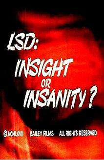 LSD: Insight or Insanity?
