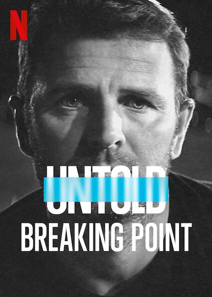 Untold: Breaking Point