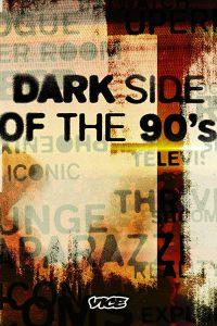 Dark.Side.of.the.90's.S01.1080p.HULU.WEB-DL.AAC2.0.H.264-Cinefeel – 15.7 GB