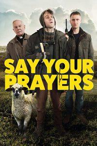 Say.Your.Prayers.2020.720p.WEB.h264-RUMOUR – 1.9 GB