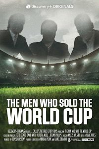 The.Men.Who.Sold.The.World.Cup.S01.1080p.AMZN.WEB-DL.DDP2.0.H.264-alfaHD – 6.5 GB