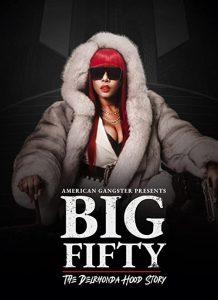 American.Gangster.Presents.Big.Fifty.The.DelRhonda.Hood.Story.2021.1080p.WEB.H264-WAKANDA – 6.2 GB